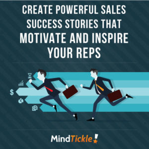 create-powerful-sales-success-stories-that-motivate-and-inspire-your-reps