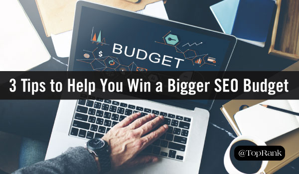 3 Reasons You're Not Getting the SEO Budget You Need to Be Successful.jpg