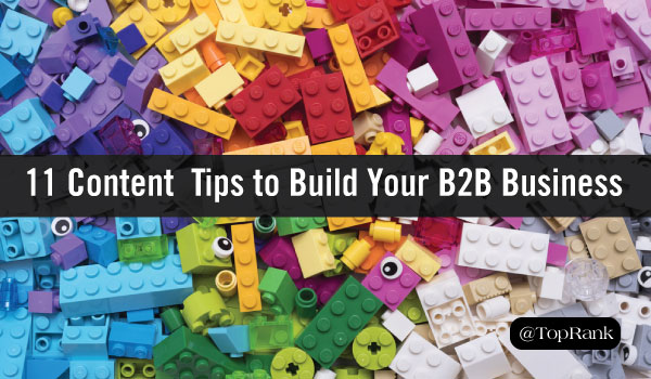 11 Content Marketing Tips to Build Your B2B Business