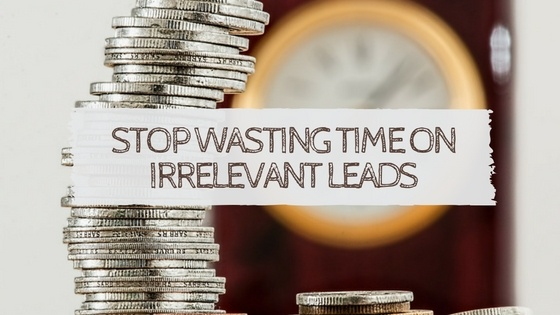How to identify and spend time on the right B2B leads for your business