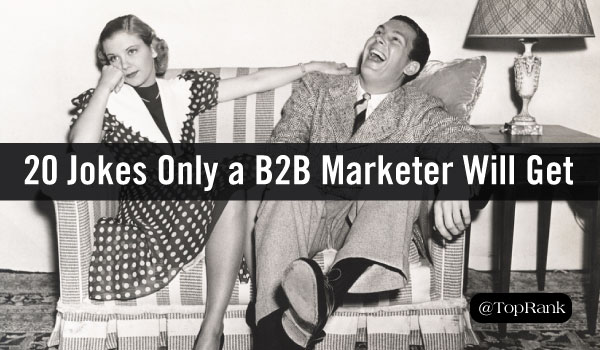 20 Jokes Only a B2B Marketer Will Get.jpg