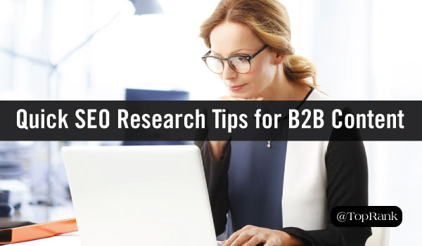 6 Quick & Dirty SEO Research Tips for B2B Content Planning