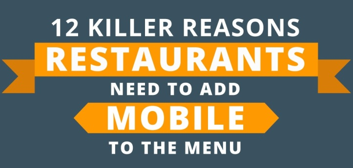 12 Killer Reasons Restaurants Need To Go Mobile [Infographic] 2