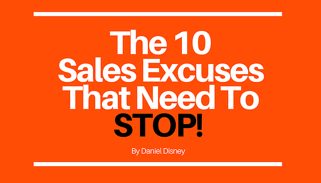 The 10 Sales Excuses That Need To STOP!