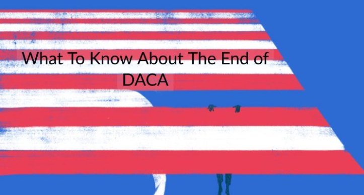 What DACA Recipients & Employers Need to Know About The End of DACA