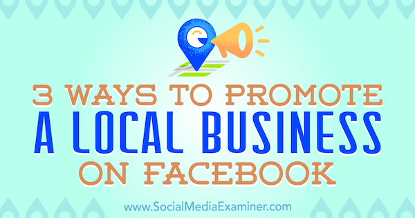 3 Ways to Promote a Local Business on Facebook