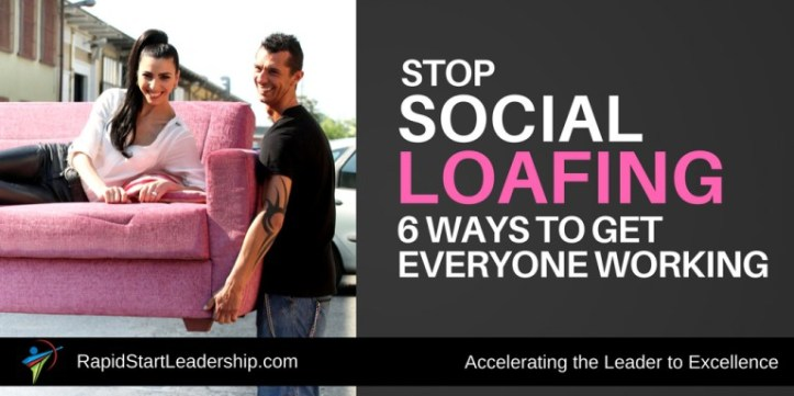 Stop Social Loafing 6 Ways to Get Everyone Working
