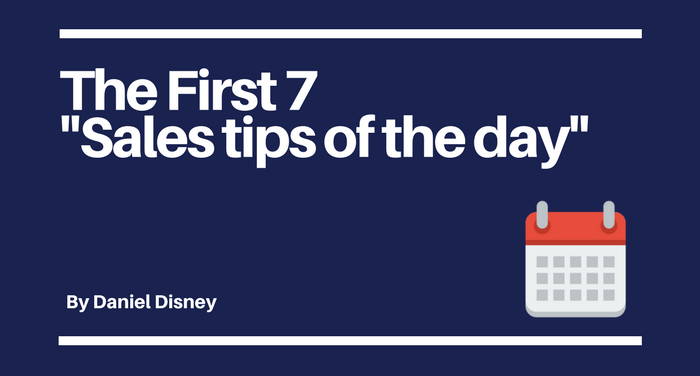 The First 7 Sales Tips Of The Day