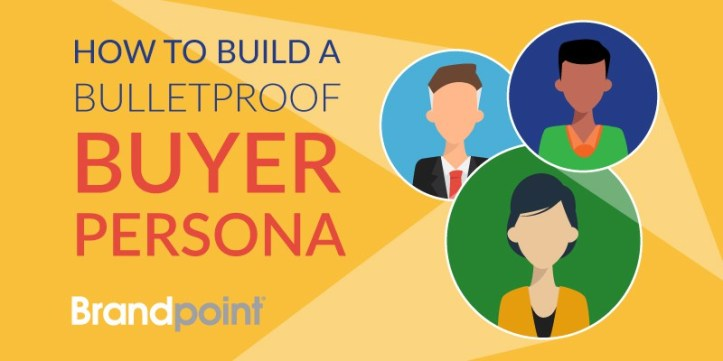 How to Build a Bulletproof Buyer Persona
