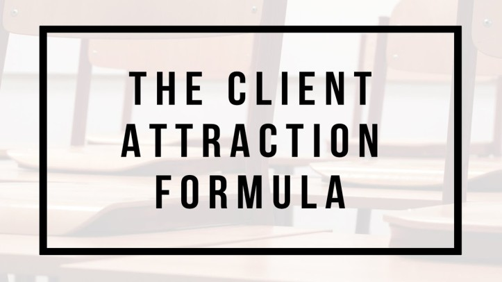Client Attraction Formula