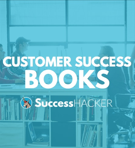 The Ultimate Guide to Customer Success Books