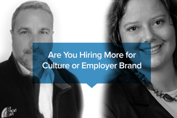 Are you hiring more for culture or employer brand
