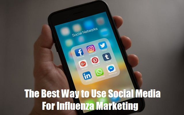10 The Best Way to Use Social Media For Influenza Marketing