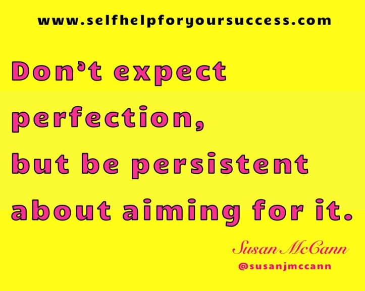 don't expect perfection