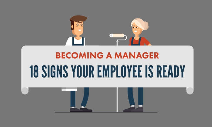 Becoming a Manager 18 Signs Your Employee is Ready