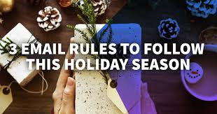 The 3 Email Rules You Must Follow This Holiday Marketing Season
