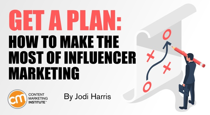 Get a Plan  How to Make the Most of Influencer Marketing.jpg