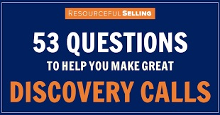 53 questions to help you make great discovery calls