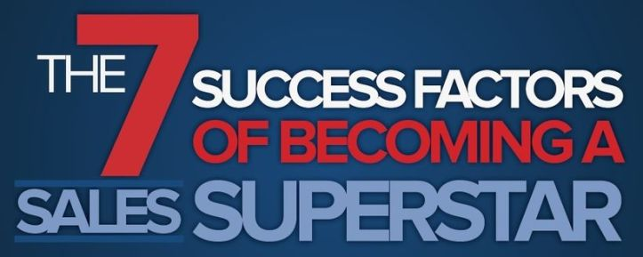 THE 7 SUCCESS FACTORS OF BECOMING A SALES SUPERSTAR