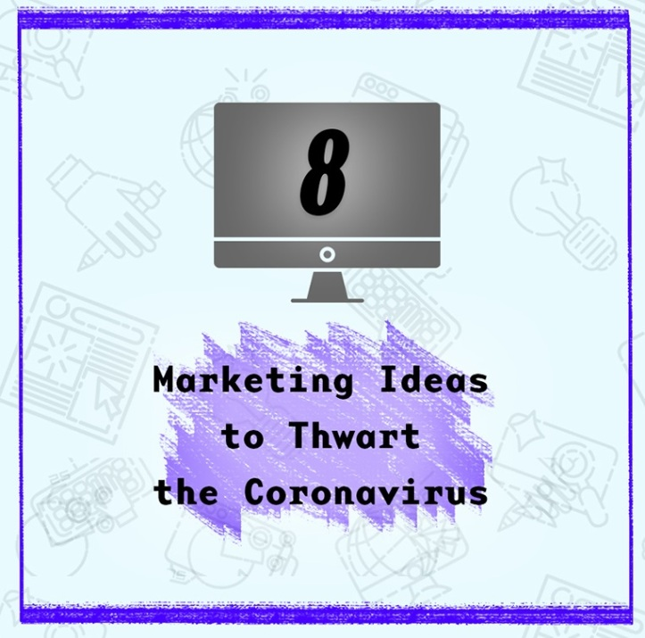 8-Marketing-Ideas-to-Help-Your-Business-Thwart-the-Coronavirus HEADER