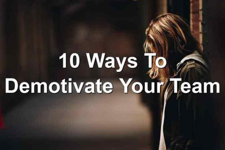 10-Ways-To-Demotivate-Your-Team-768x512