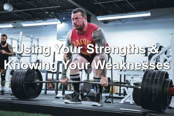 Using-Your-Strengths-Knowing-Your-Weaknesses